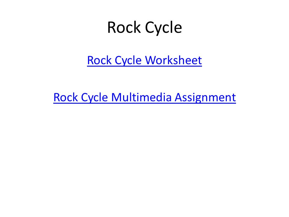 Rock Cycle Rock Cycle Worksheet Rock Cycle Multimedia Assignment