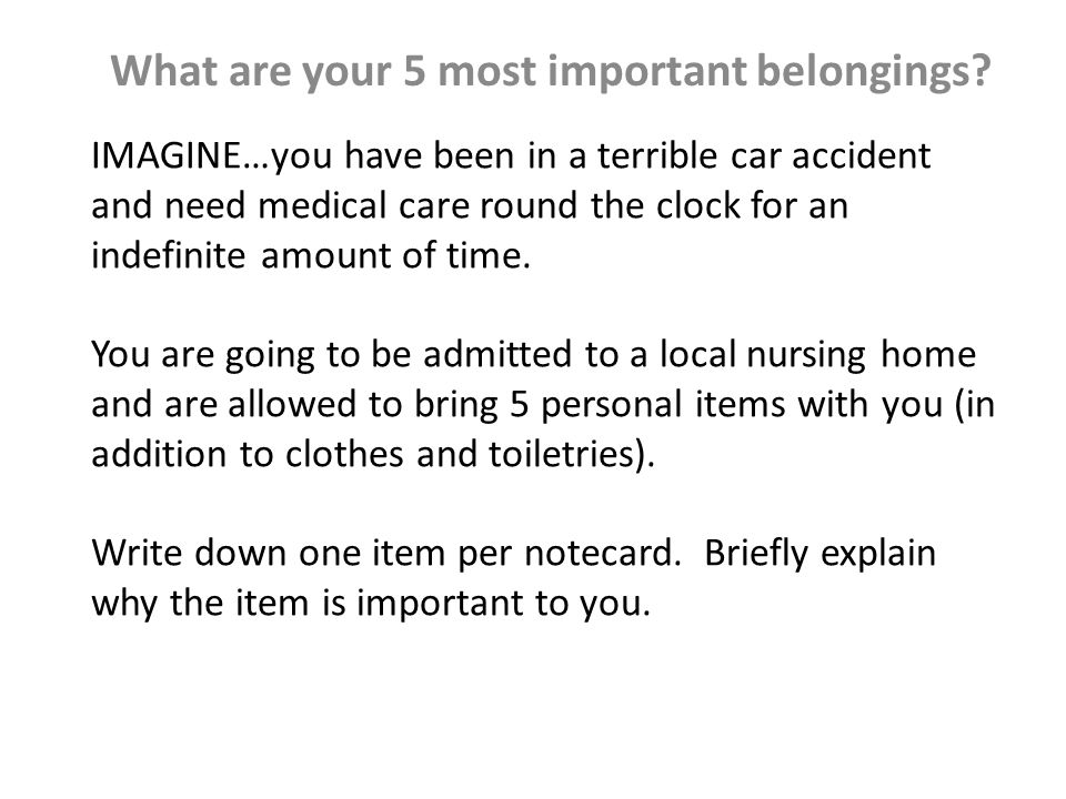 IMAGINE…you have been in a terrible car accident and need medical care round the clock for an indefinite amount of time. You are going to be admitted