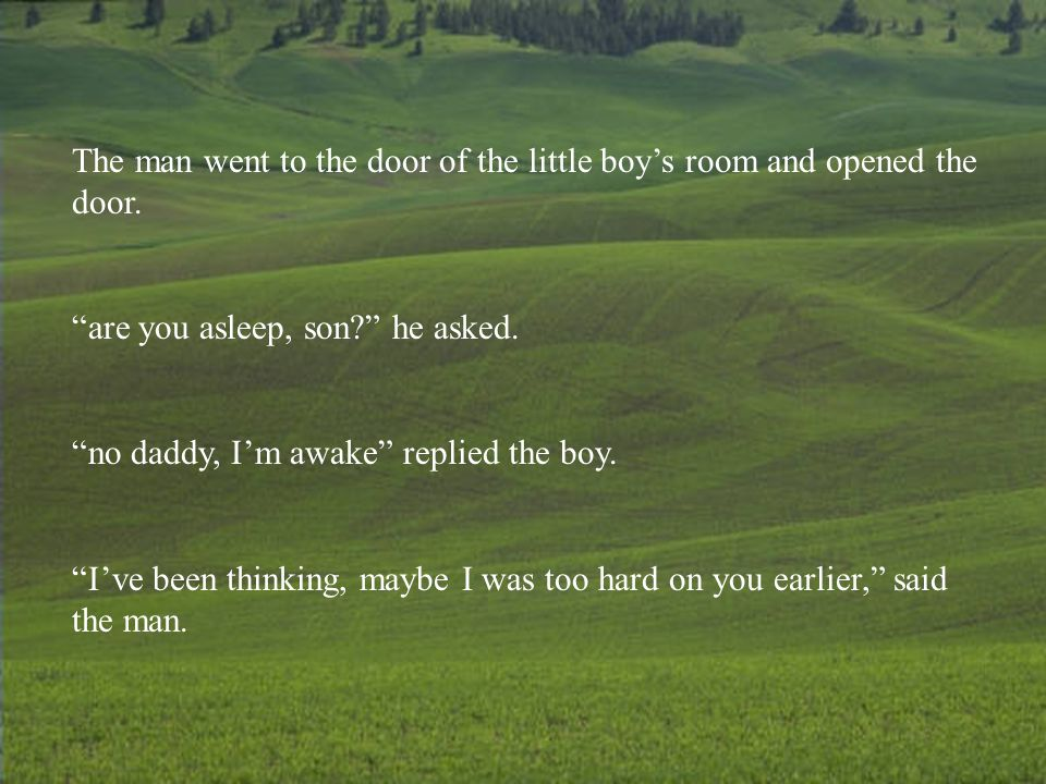 The man went to the door of the little boy's room and opened the door.