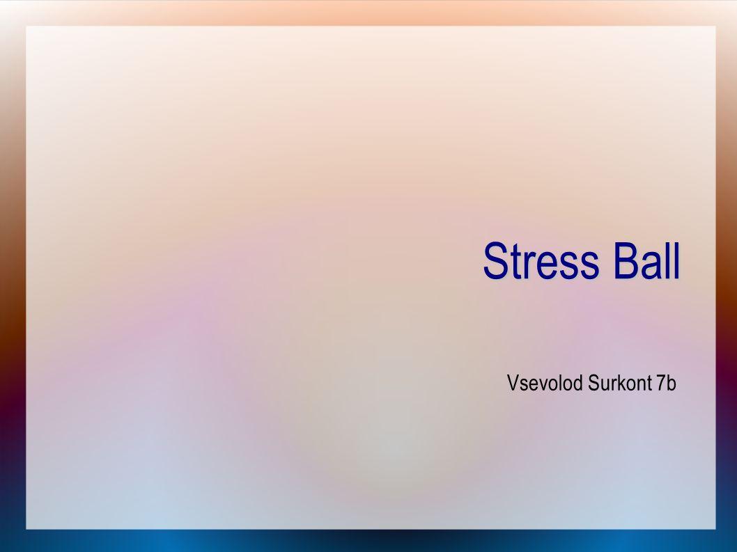 Stress Ball Vsevolod Surkont 7b