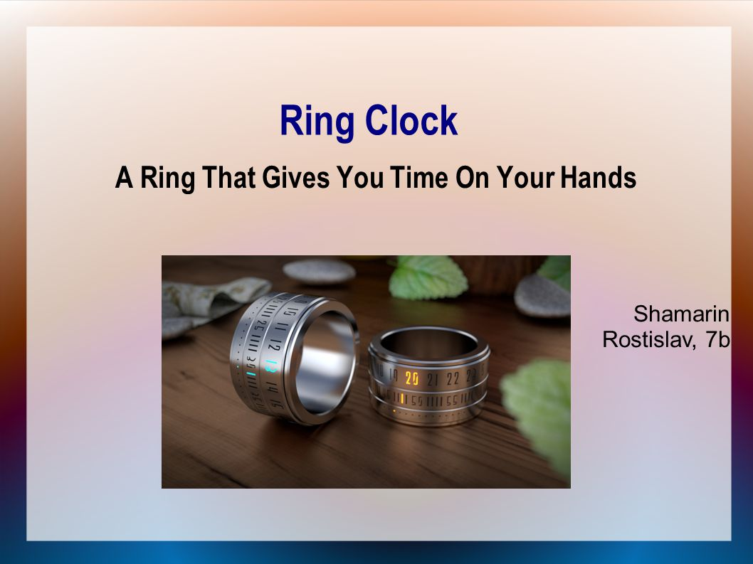 Ring Clock A Ring That Gives You Time On Your Hands Shamarin Rostislav, 7b