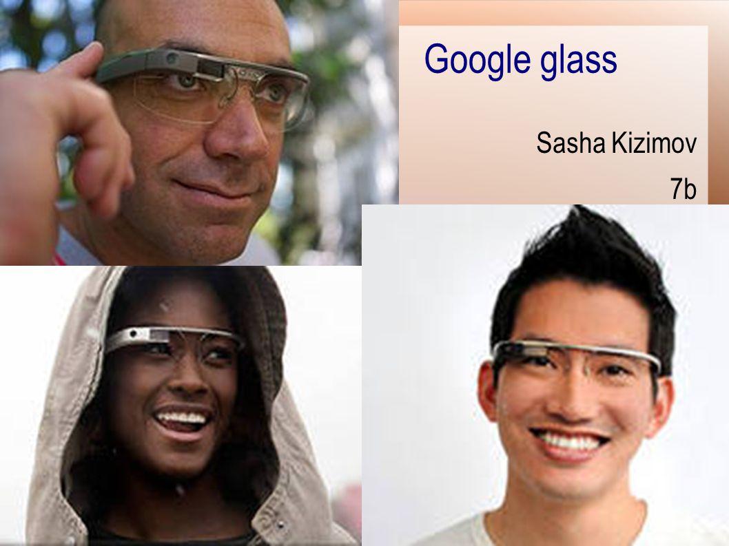 Google glass Sasha Kizimov 7b