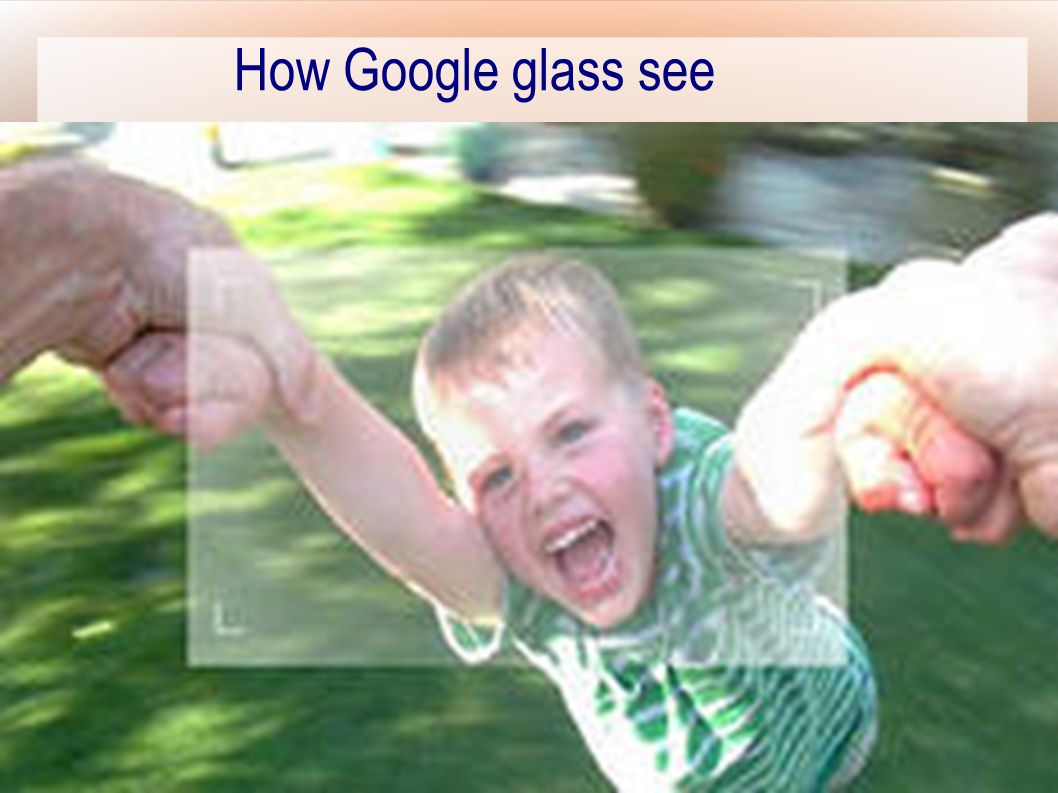 How Google glass see
