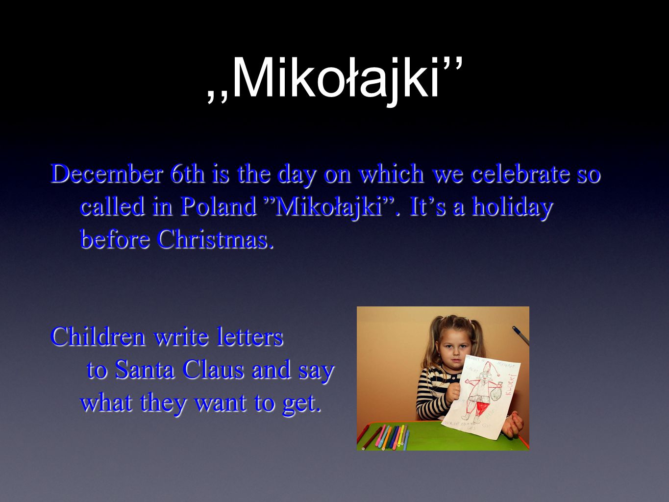 According to the tradition Santa leaves presents either under the pillow or in a cock or in children's shoes.
