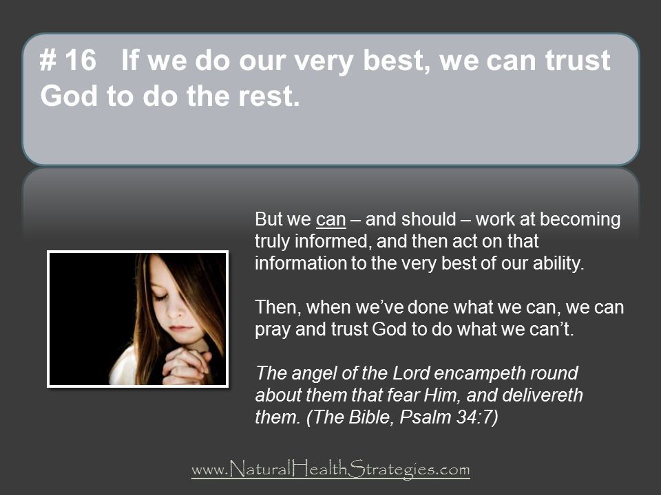 # 16 If we do our very best, we can trust God to do the rest.