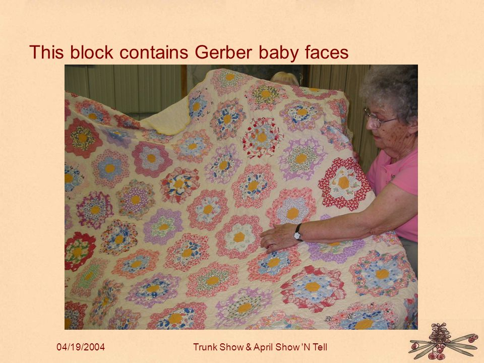 04/19/2004Trunk Show & April Show N Tell This block contains Gerber baby faces