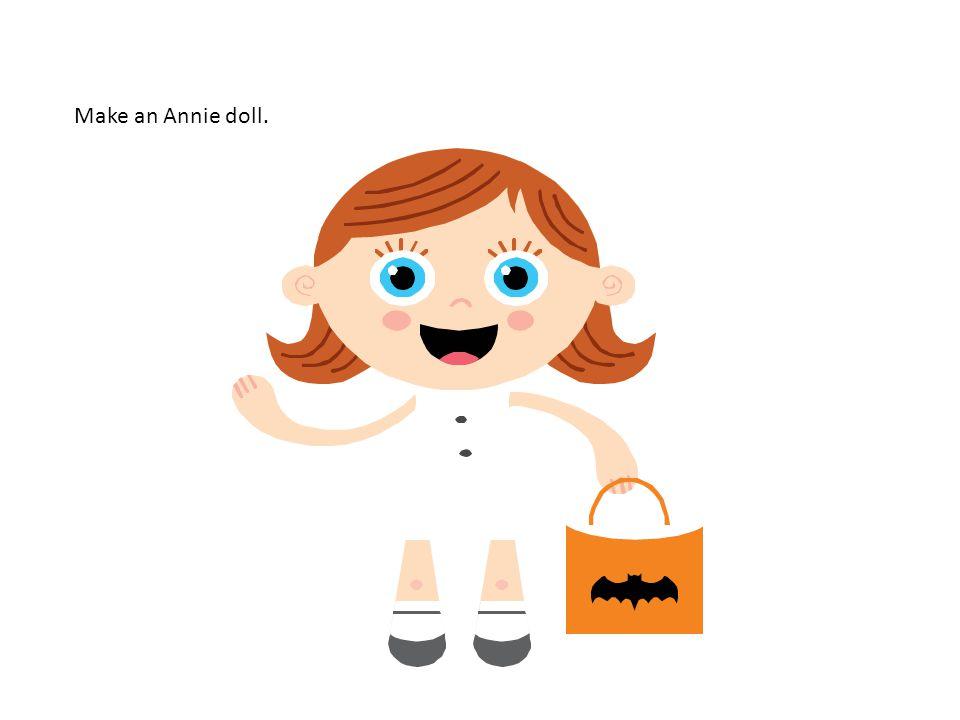 Make an Annie doll.