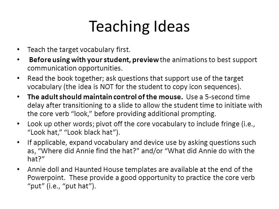 Teaching Ideas Teach the target vocabulary first.