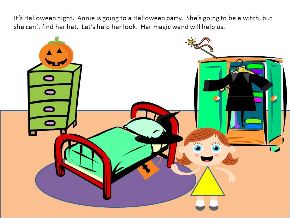 LOOK in the closet. Is her hat there? No, but her dress is. Annie puts it on.