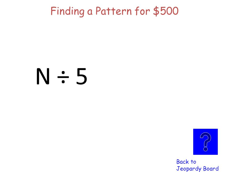 Finding a Pattern $500 Click here to check Click here to check your answer your answer Write an expression to describe the relationship in the following table: