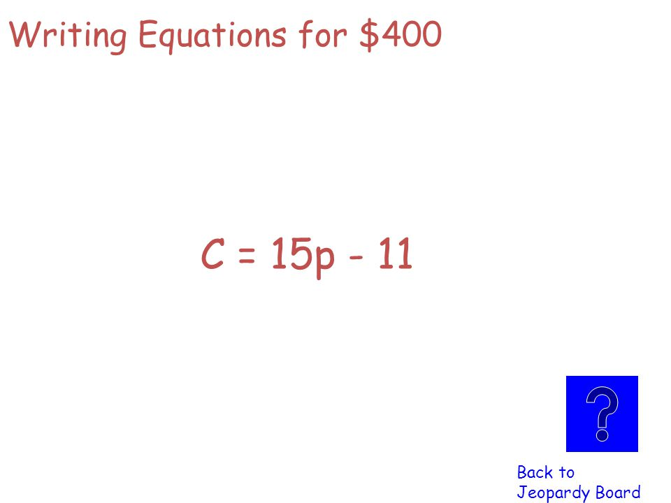 M = 3R + 5 Back to Jeopardy Board Writing Equations for $300