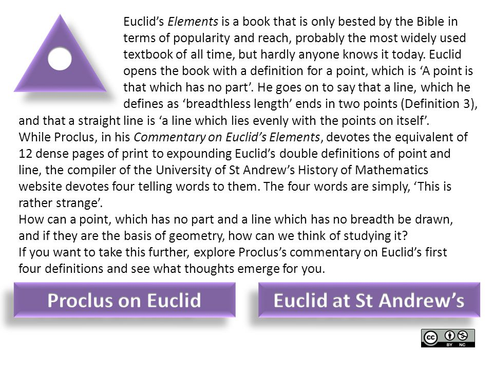 Euclid's Elements is a book that is only bested by the Bible in terms of popularity and reach, probably the most widely used textbook of all time, but hardly anyone knows it today.