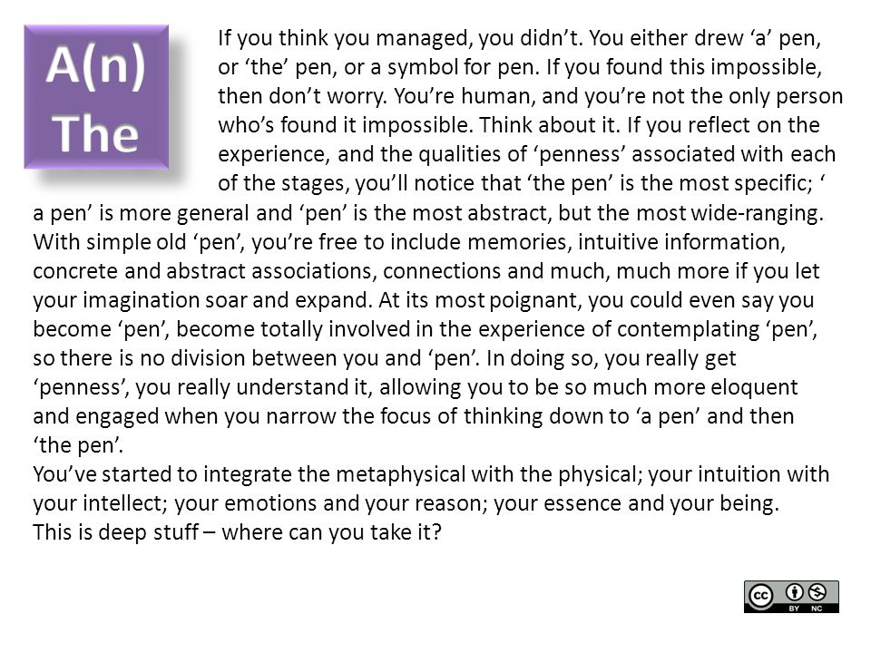 If you think you managed, you didn't. You either drew 'a' pen, or 'the' pen, or a symbol for pen.