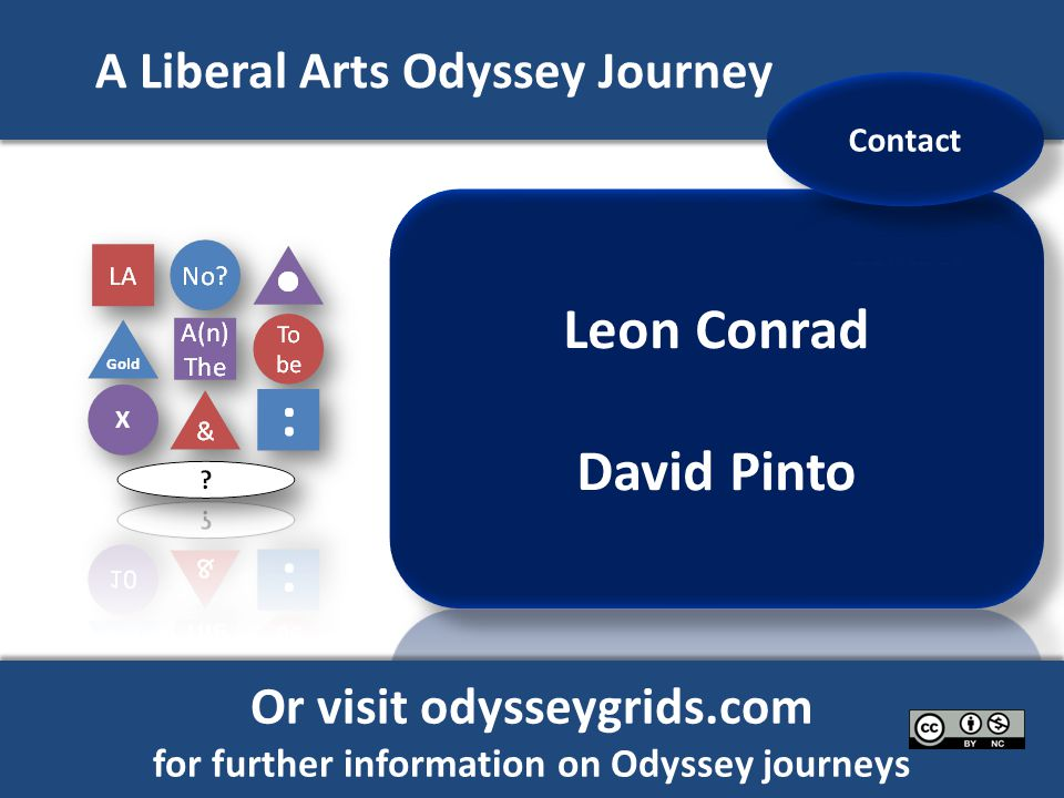 A Liberal Arts Odyssey Journey Or visit odysseygrids.com for further information on Odyssey journeys Or visit odysseygrids.com for further information on Odyssey journeys X