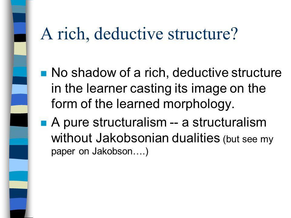 A rich, deductive structure.