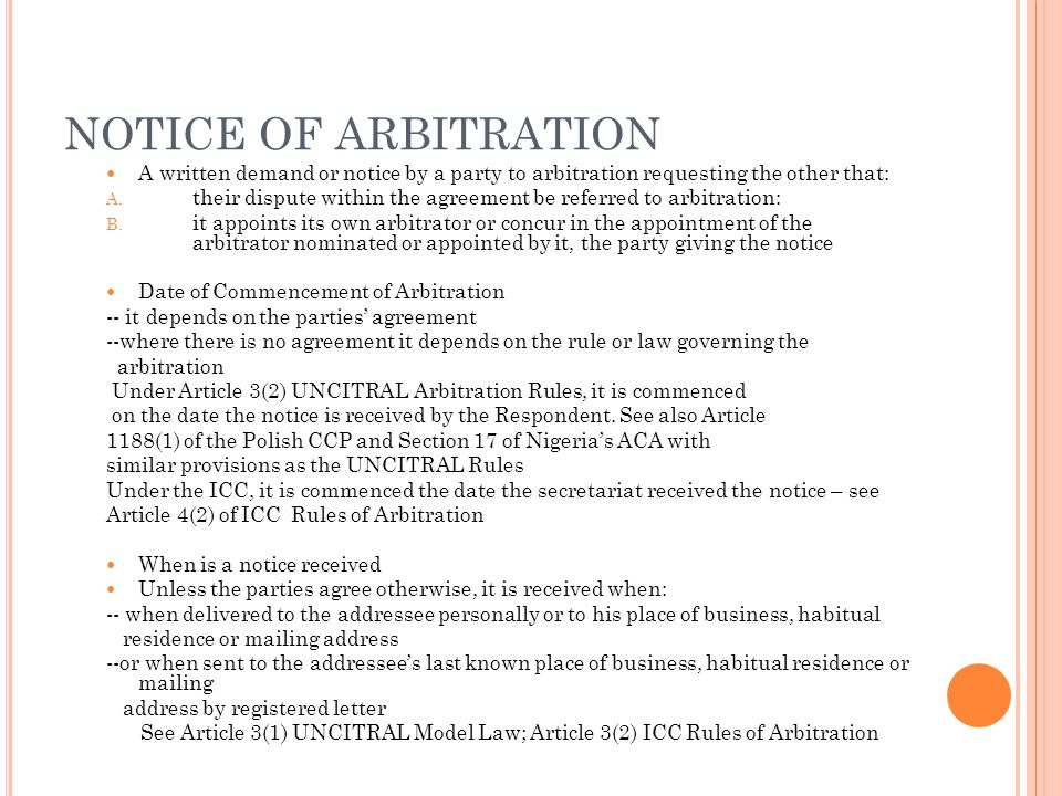 NOTICE OF ARBITRATION A written demand or notice by a party to arbitration requesting the other that: A.
