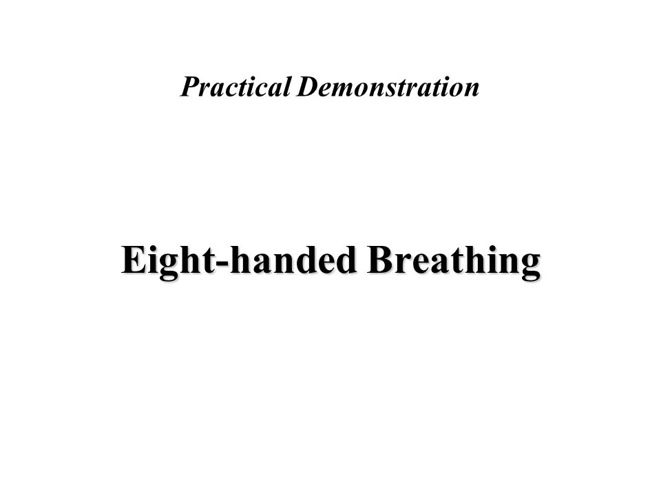 Practical Demonstration Eight-handed Breathing