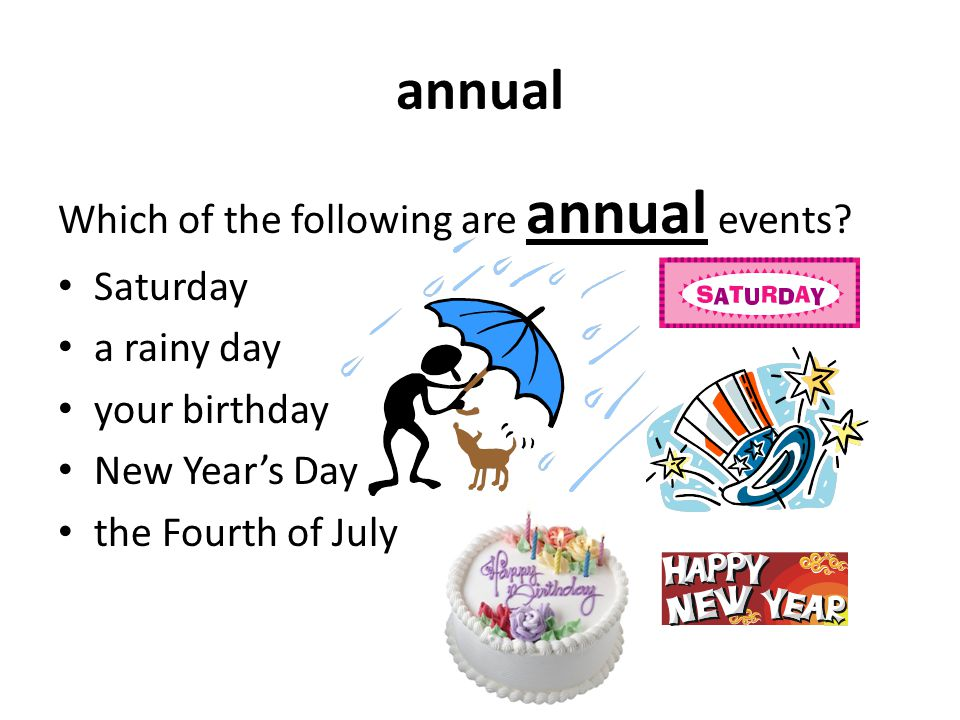 annual Which of the following are annual events.