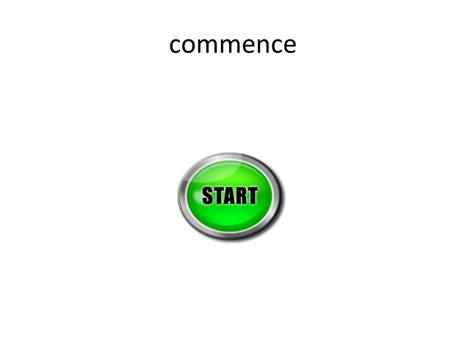 commence