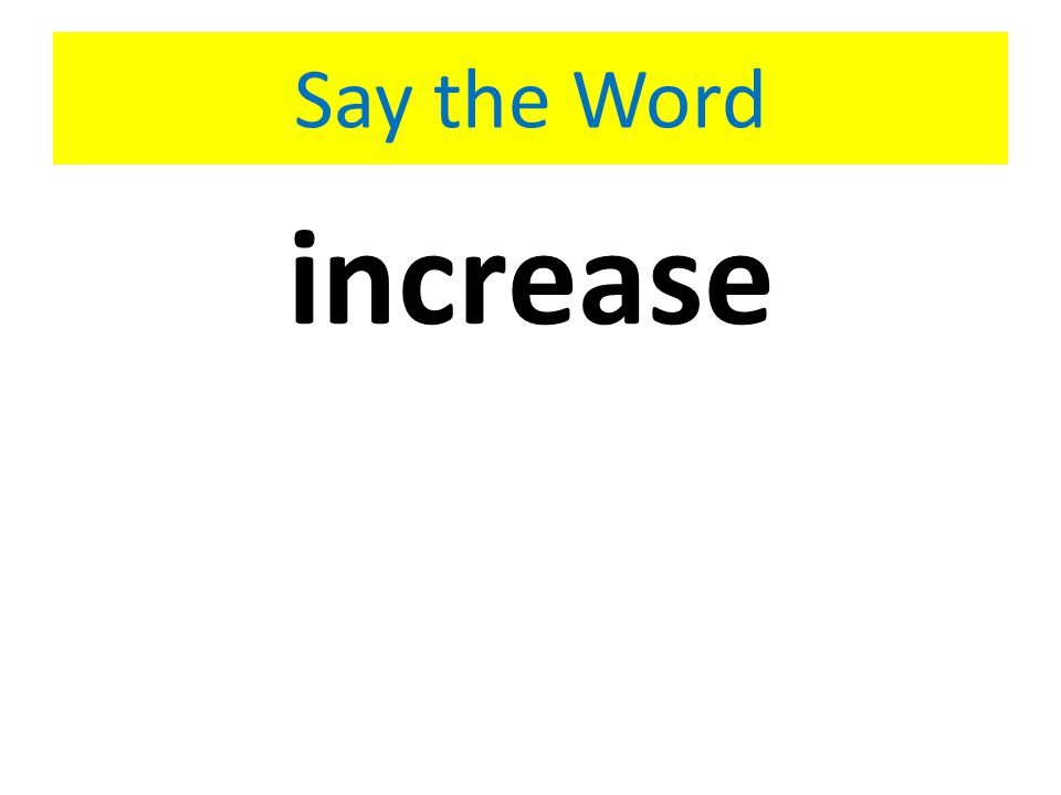 Say the Word increase
