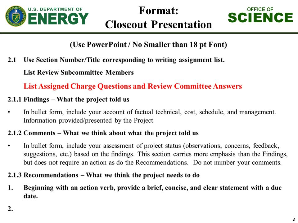 OFFICE OF SCIENCE 2 Format: Closeout Presentation