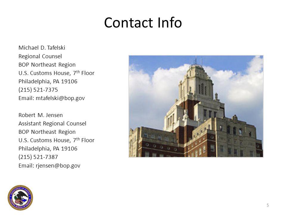 Contact Info Michael D. Tafelski Regional Counsel BOP Northeast Region U.S.