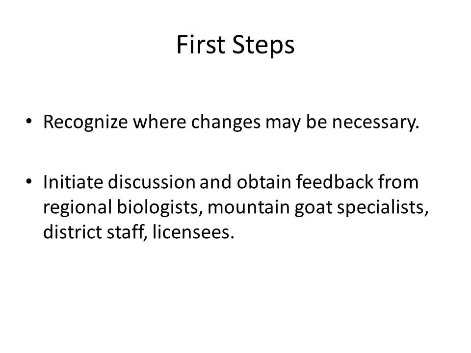First Steps Recognize where changes may be necessary.