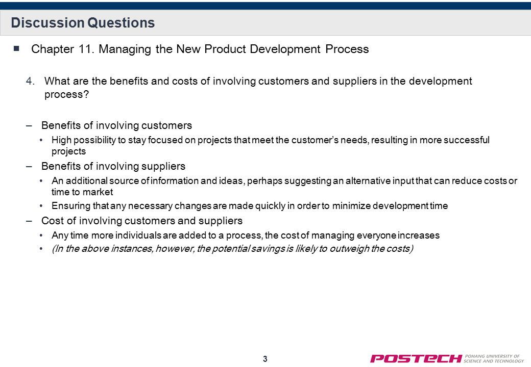 3 Discussion Questions ■Chapter 11. Managing the New Product Development Process 4.What are the benefits and costs of involving customers and supplier