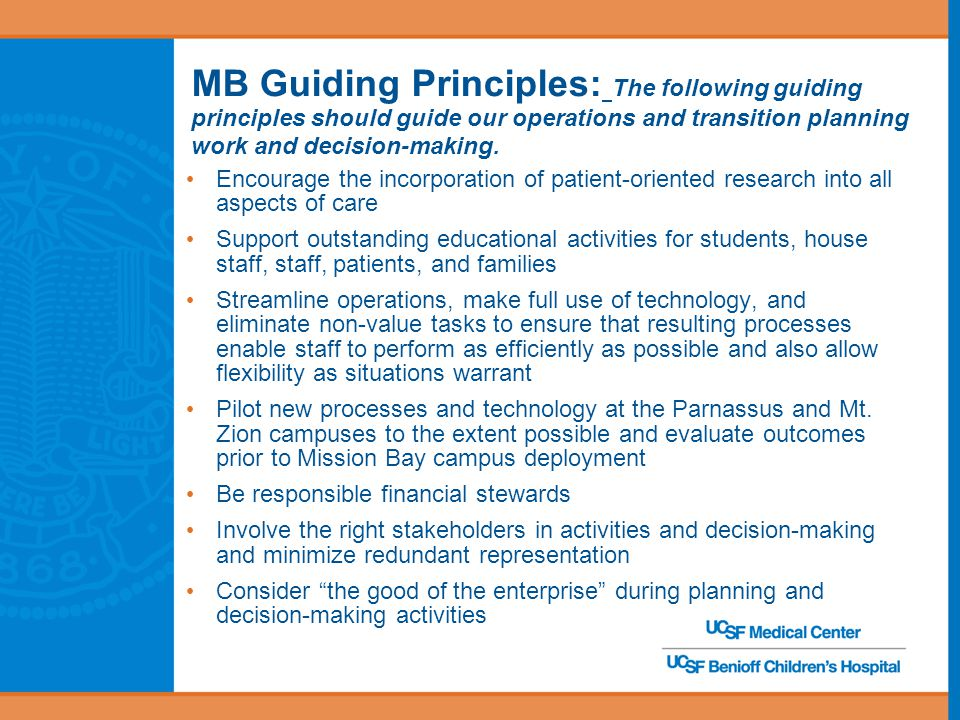 MB Guiding Principles: The following guiding principles should guide our operations and transition planning work and decision-making. Encourage the in