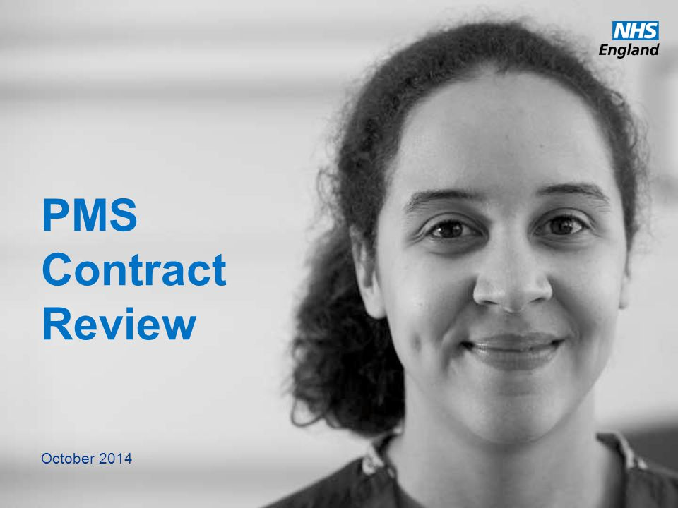 www.england.nhs.uk PMS Contract Review October 2014