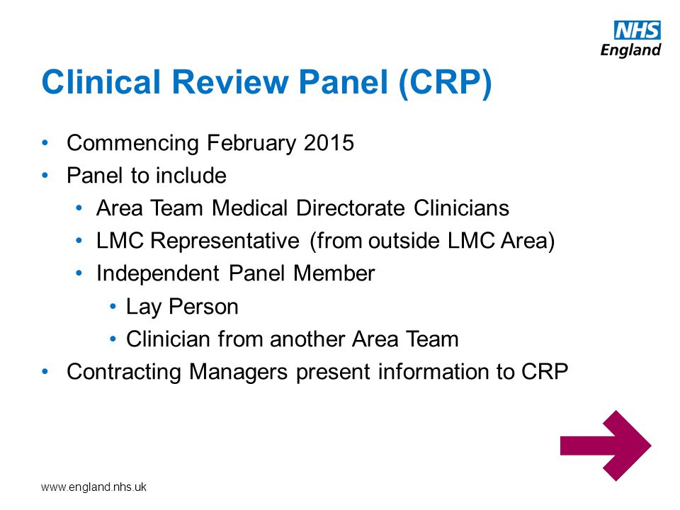 www.england.nhs.uk Commencing February 2015 Panel to include Area Team Medical Directorate Clinicians LMC Representative (from outside LMC Area) Indep