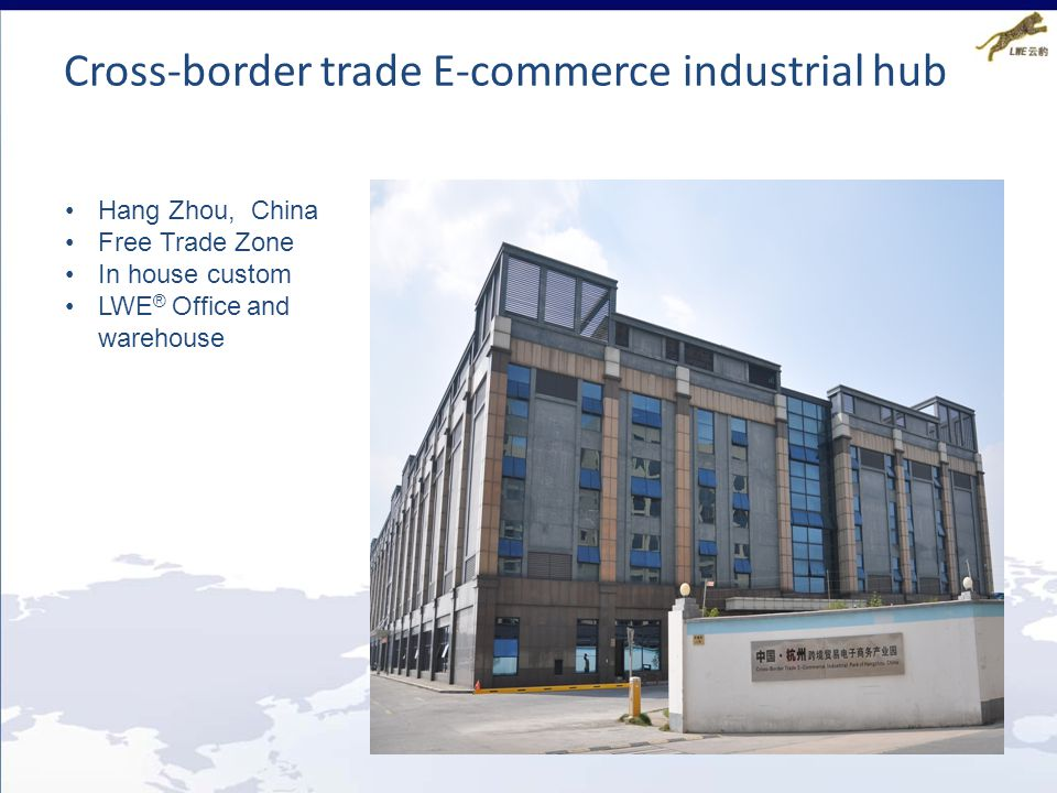 Cross-border trade E-commerce industrial hub Hang Zhou, China Free Trade Zone In house custom LWE ® Office and warehouse