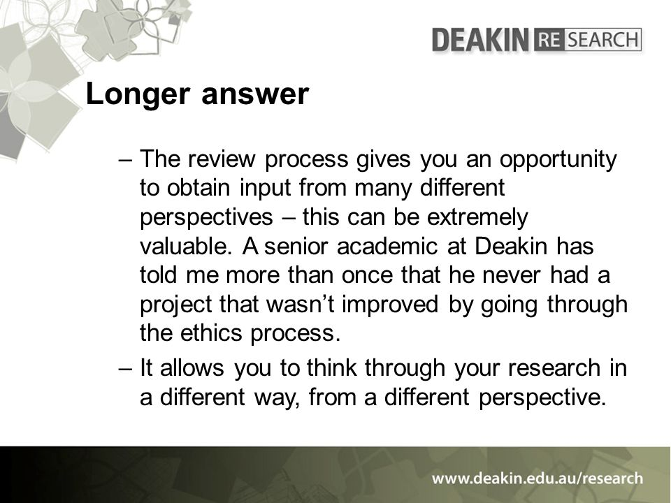 Longer answer –The review process gives you an opportunity to obtain input from many different perspectives – this can be extremely valuable.