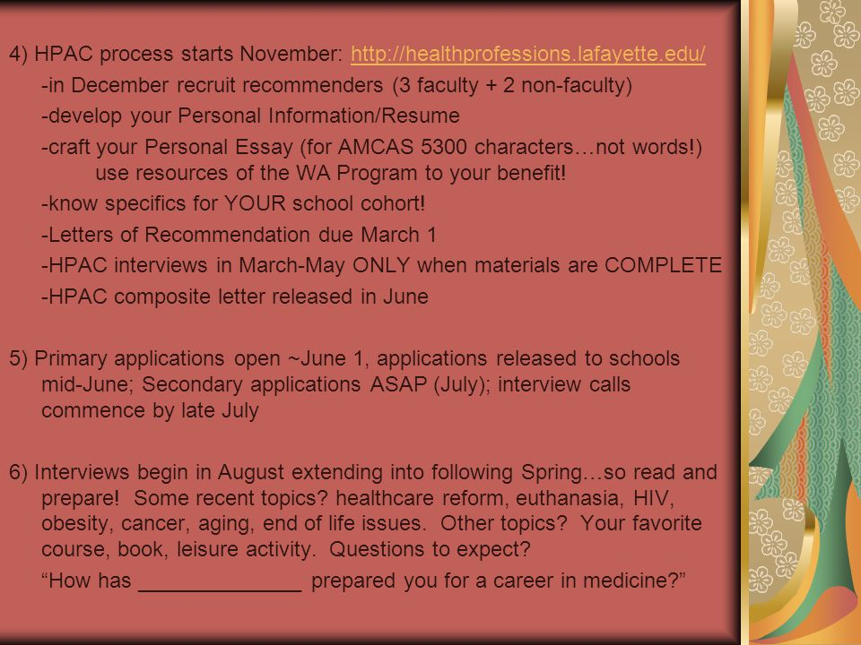 4) HPAC process starts November: http://healthprofessions.lafayette.edu/http://healthprofessions.lafayette.edu/ -in December recruit recommenders (3 f