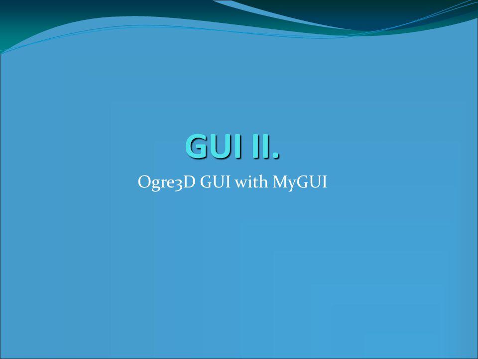 GUI II. Ogre3D GUI with MyGUI