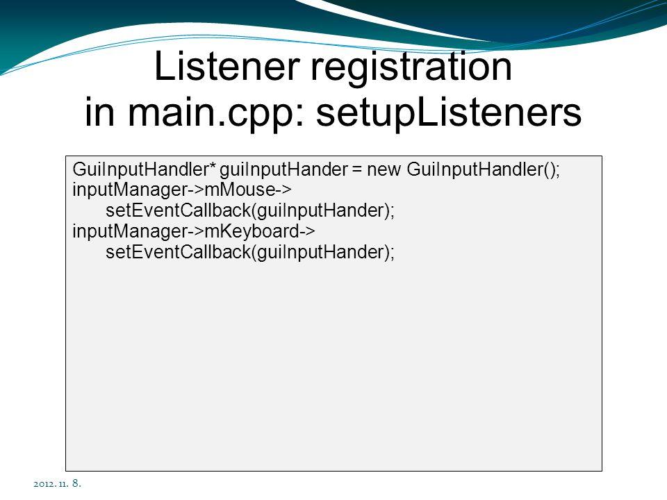 Listener registration in main.cpp: setupListeners 2012.
