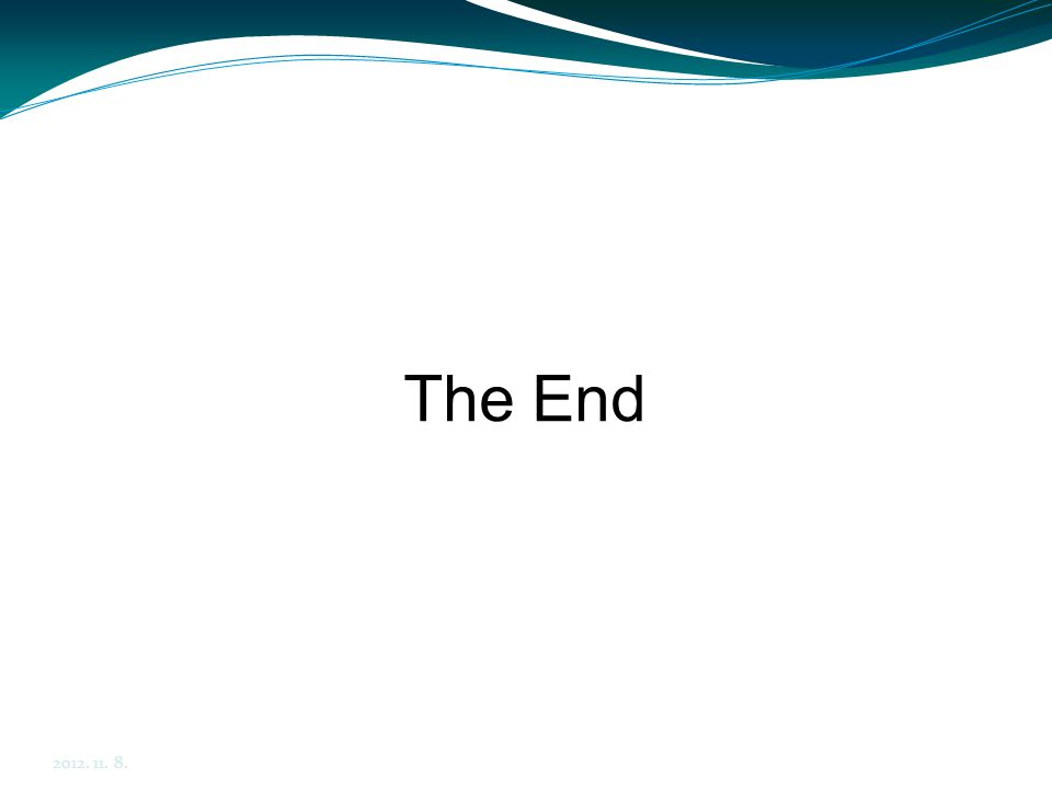 The End 2012. 11. 8.