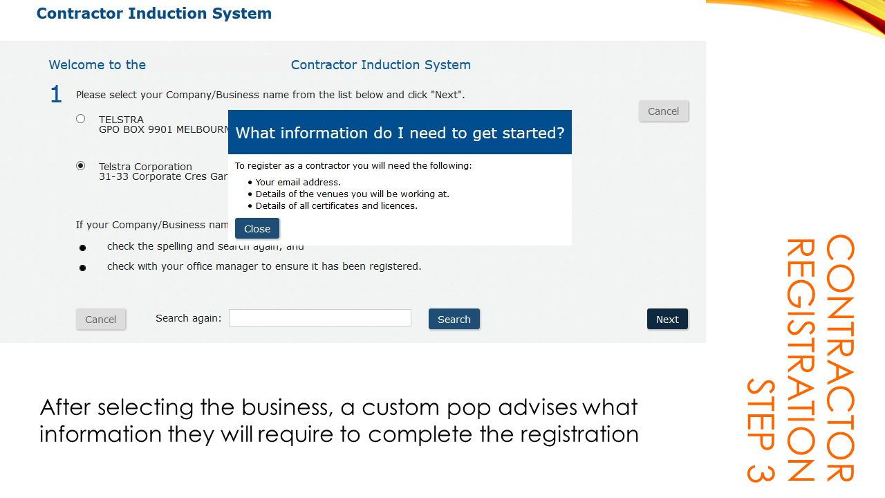 CONTRACTOR REGISTRATION STEP 3 After selecting the business, a custom pop advises what information they will require to complete the registration