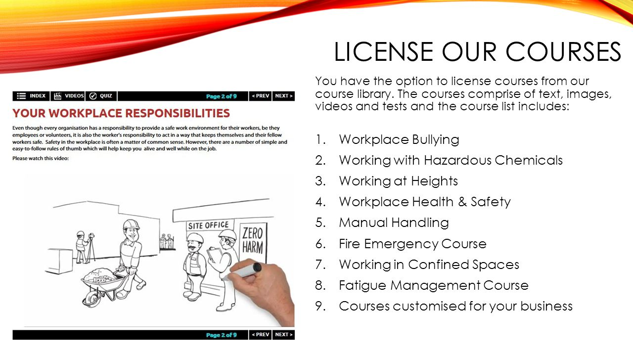 LICENSE OUR COURSES You have the option to license courses from our course library.