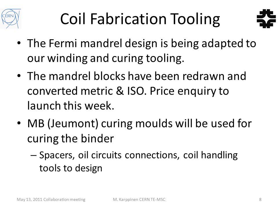 Winding Tooling May 13, 2011 Collaboration meetingM. Karppinen CERN TE-MSC9