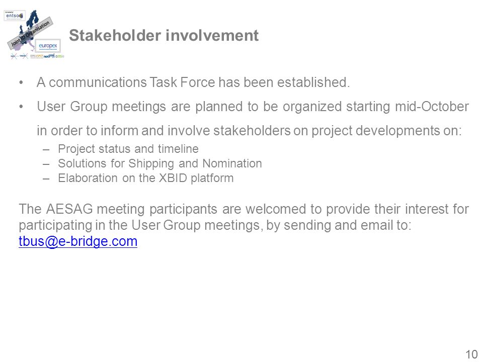 Stakeholder involvement A communications Task Force has been established.