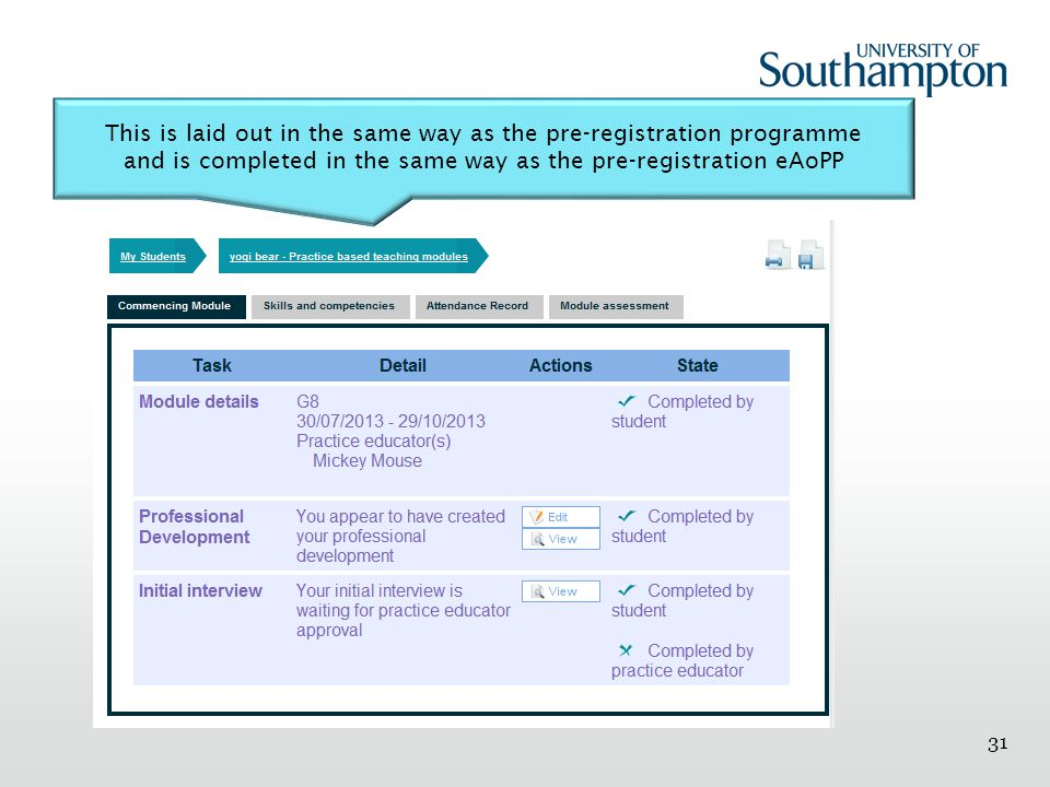 31 This is laid out in the same way as the pre-registration programme and is completed in the same way as the pre-registration eAoPP