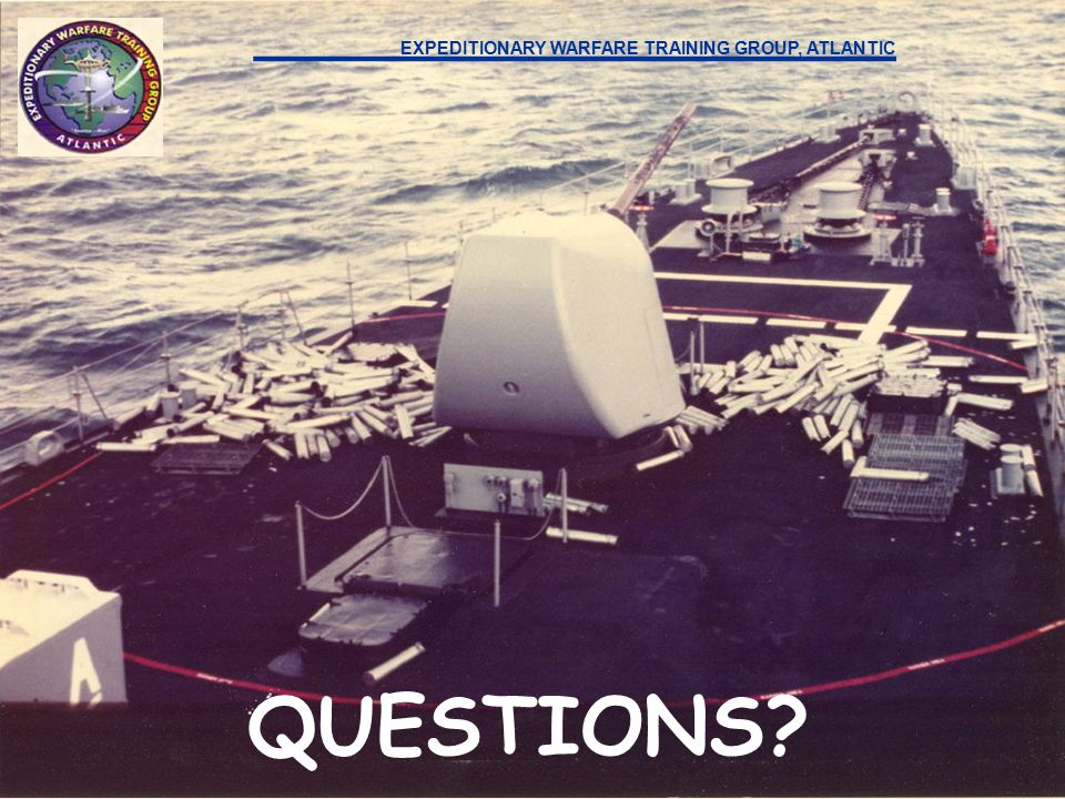 EXPEDITIONARY WARFARE TRAINING GROUP, ATLANTIC QUESTIONS.