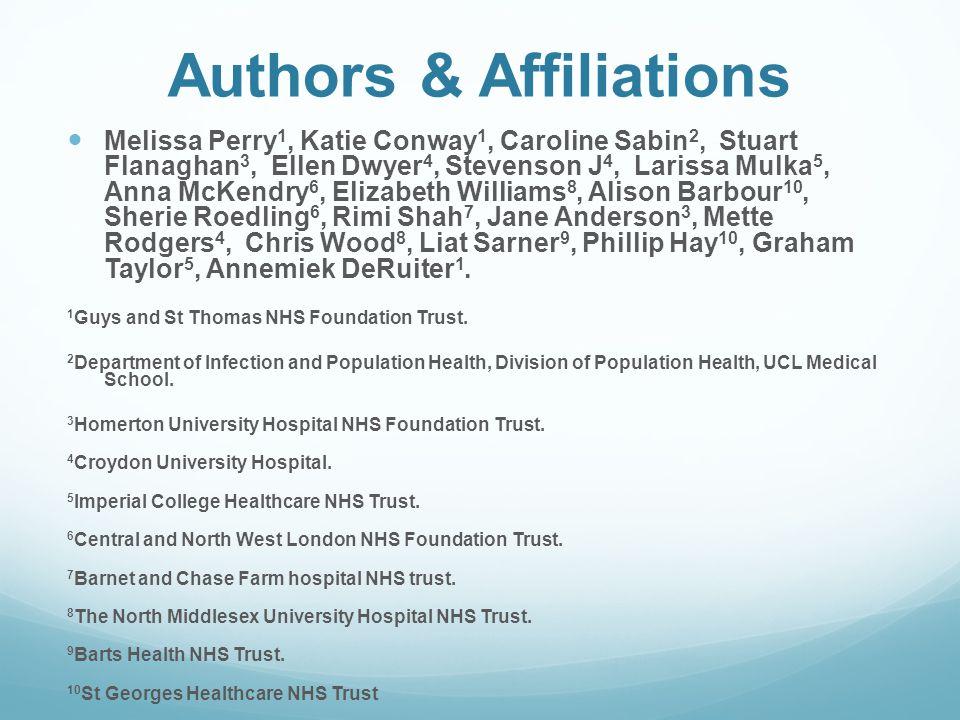 Authors & Affiliations Melissa Perry 1, Katie Conway 1, Caroline Sabin 2, Stuart Flanaghan 3, Ellen Dwyer 4, Stevenson J 4, Larissa Mulka 5, Anna McKe