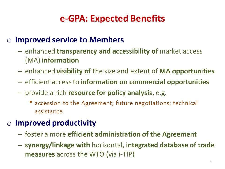 e-GPA: Expected Benefits o Improved service to Members – enhanced transparency and accessibility of market access (MA) information – enhanced visibili