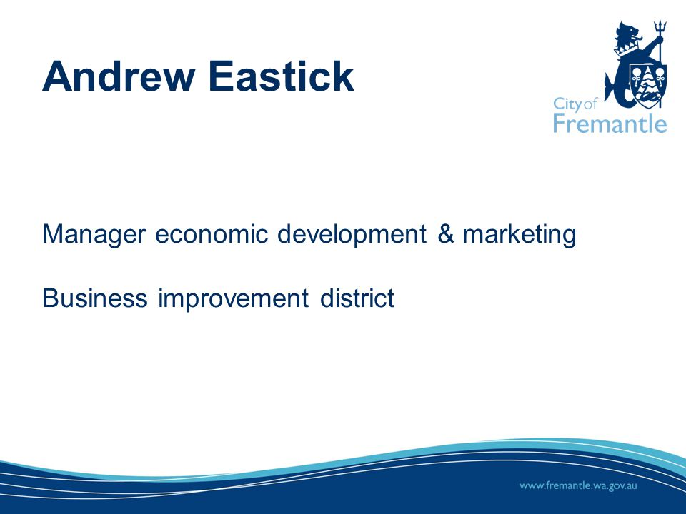 Andrew Eastick Manager economic development & marketing Business improvement district
