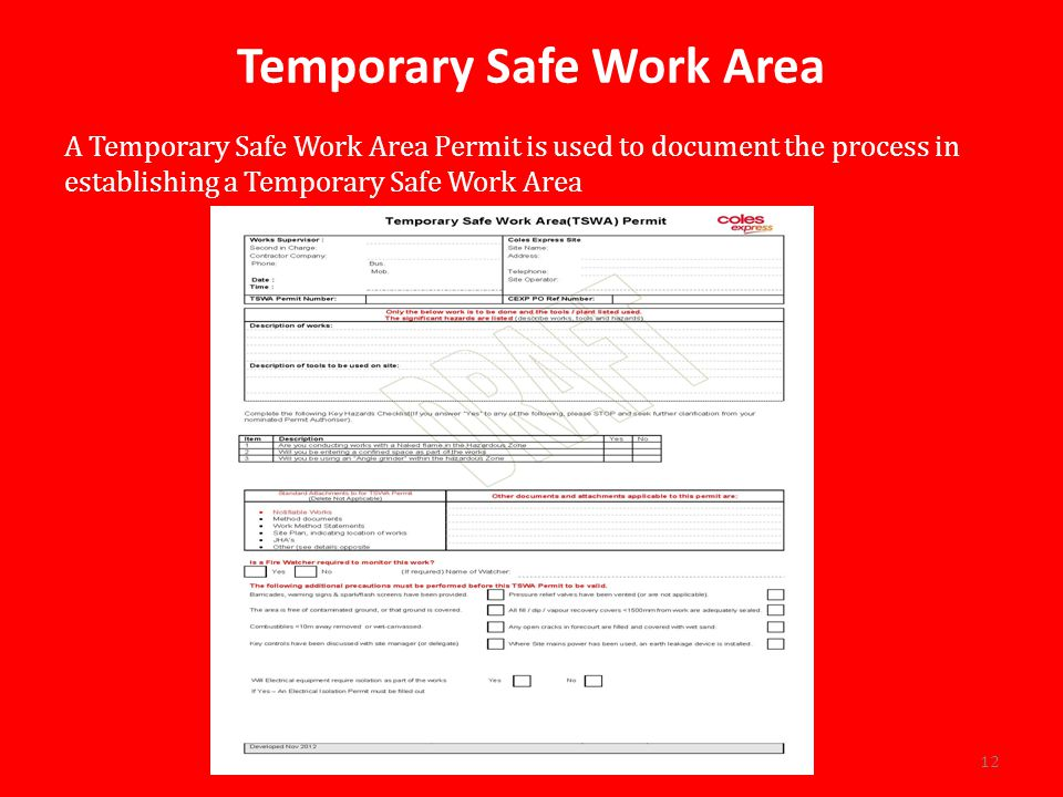 Temporary Safe Work Area A Temporary Safe Work Area Permit is used to document the process in establishing a Temporary Safe Work Area 12
