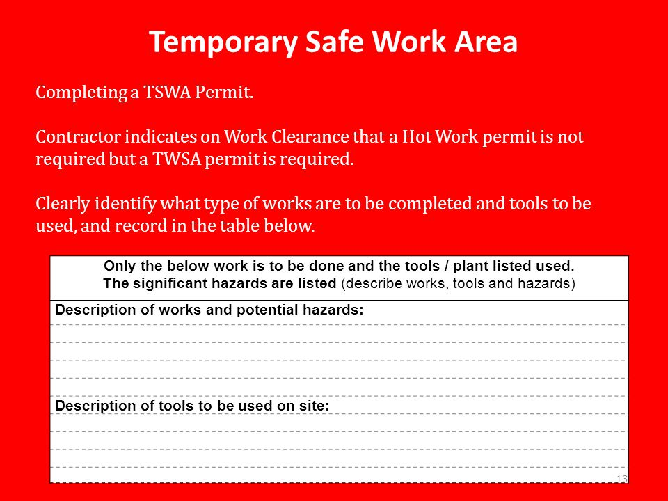 Temporary Safe Work Area Completing a TSWA Permit.