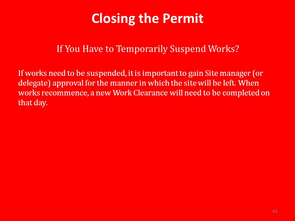 Closing the Permit If You Have to Temporarily Suspend Works.
