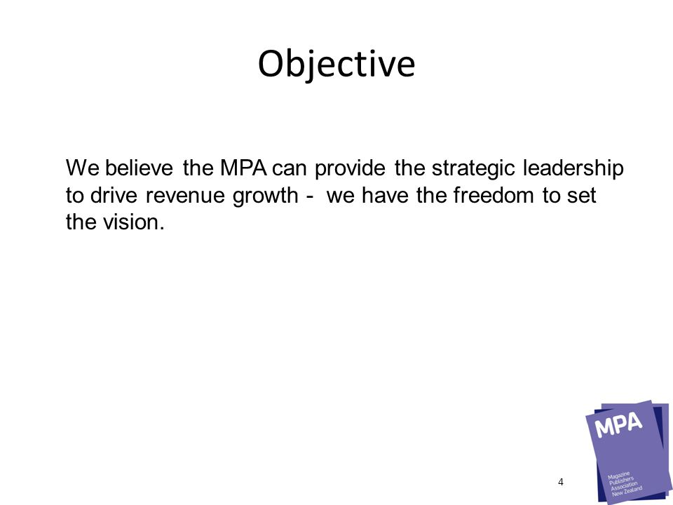 4 Strategic Pillars KPI – PROVE EFFECTIVENESS Move from talking commoditised measurement to meaningful insights.